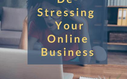 De-Stressing Your Online Business