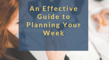 An effective guide to planning your week