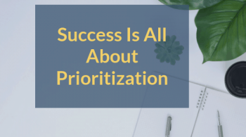 Success Is All About Prioritization